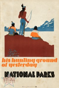 His Hunting Ground of Yesterday - USA National Parks - Vintagelized